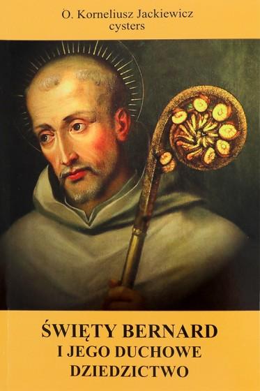 Święty Bernard i jego duchowe dziedzictwo