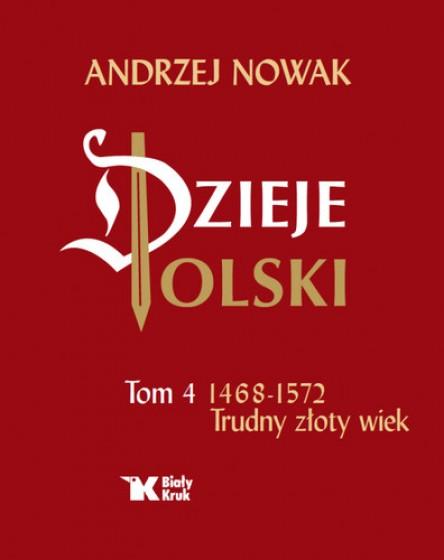 Dzieje polski tom 4 1468-1572 Trudny złoty wiek
