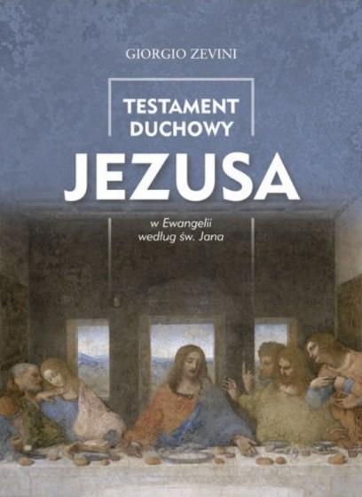 Testament duchowy Jezusa w Ewangelii według św. Jana