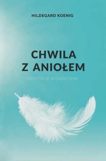 Chwila z aniołem medytacje w ciągu dnia