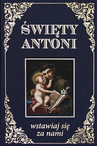 Święty Antoni wstawiaj się za nami