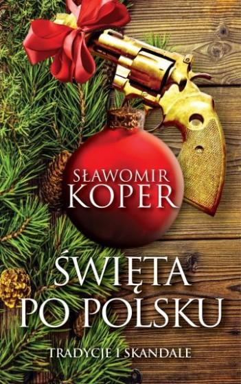 Święta po polsku Tradycje i skandale