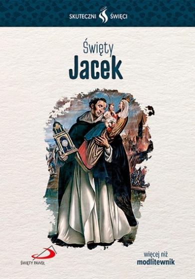 Święty Jacek Skuteczni święci