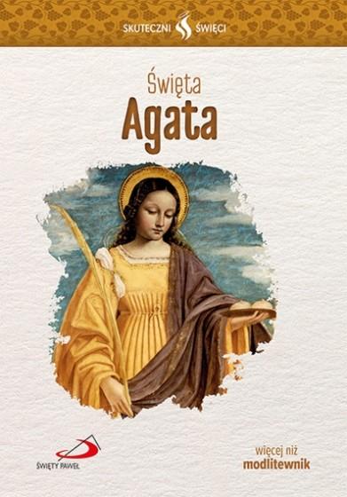 Święta Agata Skuteczni święci