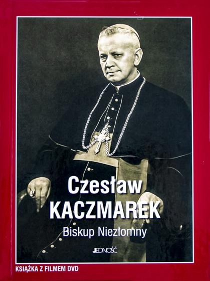 Czesław kaczmarek Biskup niezłomny