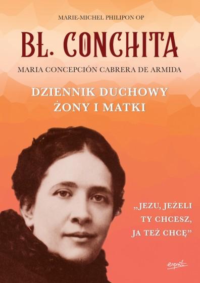 Bł. Conchita. Maria Concepción Cabrera de Armida