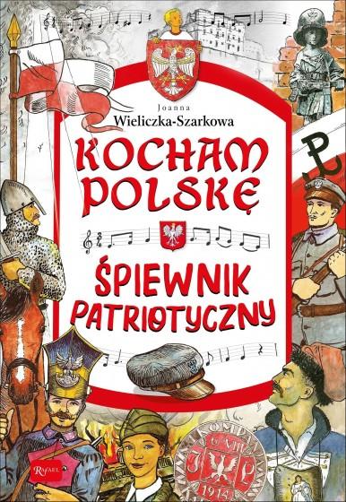 Kocham Polskę – Śpiewnik patriotyczny