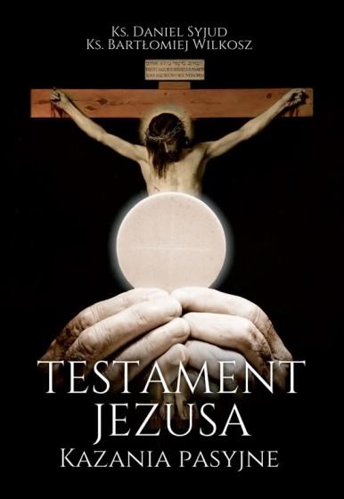 Testament Jezusa Kazania pasyjne