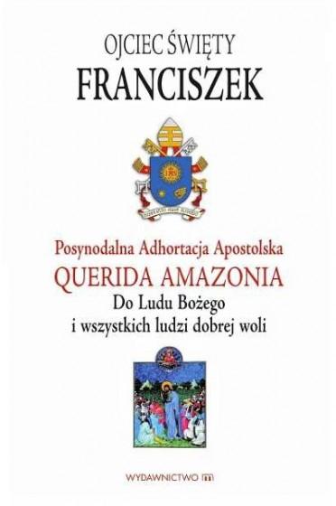 Posynodalna Adhortacja Apostolska Querida Amazonia