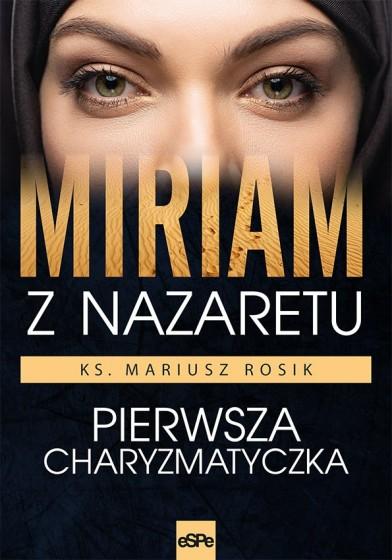 Miriam z Nazaretu Pierwsza charyzmatyczka