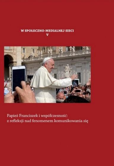 Papież Franciszek i współczesność