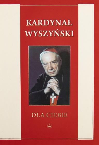 Dla Ciebie kard. Stefan Wyszyński