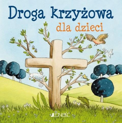 Droga krzyżowa dla dzieci / Ja też się modlę