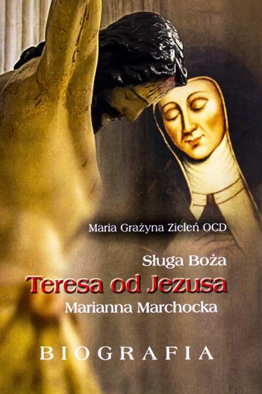 Sługa Boża Teresa od Jezusa, Marianna Marchocka