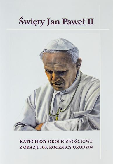Święty Jan Paweł II Katechezy okolicznościowe