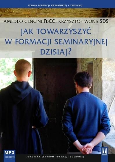 Jak towarzyszyć w formacji seminaryjnej dzisiaj?