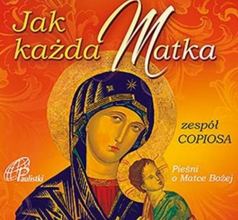 Jak każda matka Pieśni o Matce Bożej CD