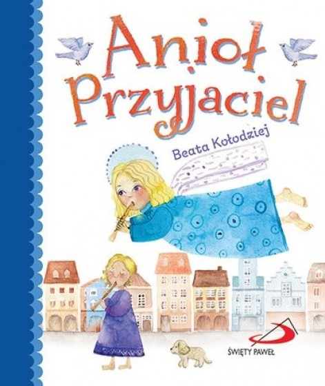 Anioł Przyjaciel / Beata Kołodziej