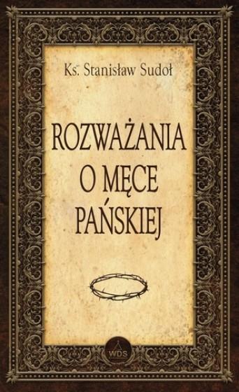 Rozważania o Męce Pańskiej / Sandomierz