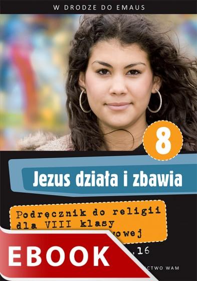 Jezus działa i zbawia