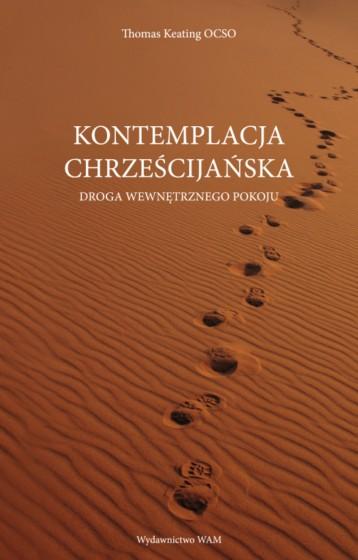 Kontemplacja chrześcijańska Droga wewnętrznego pokoju
