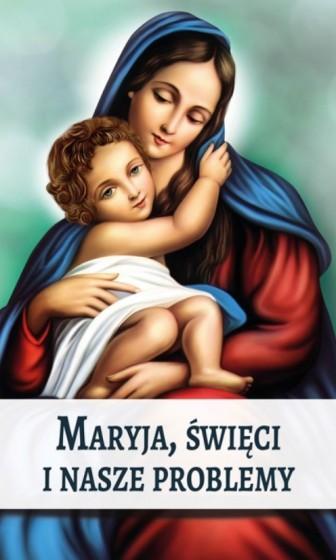 Maryja, Święci i nasze problemy
