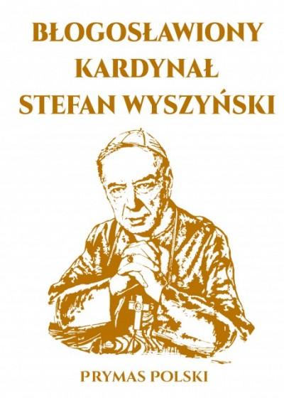 Błogosławiony Kardynał Stefan Wyszyński / Arti