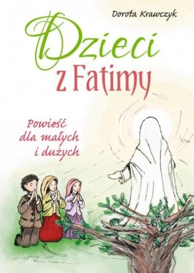 Dzieci z Fatimy Powieść dla małych i dużych