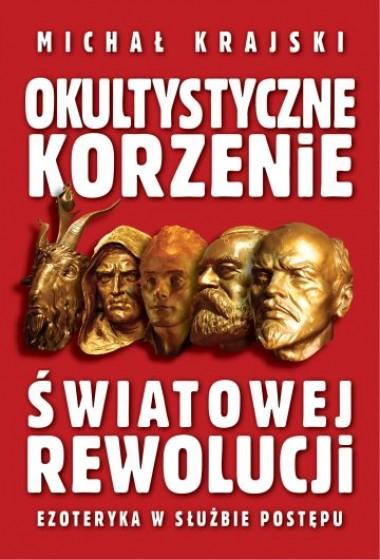 Okultystyczne korzenie światowej rewolucji