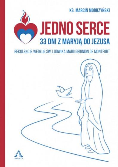 Jedno Serce. 33 dni z Maryją do Jezusa