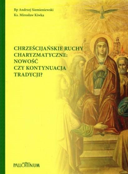 Chrześcijańskie ruchy charyzmatyczne: nowość czy kontynuacja tradycji?