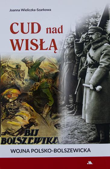 Cud nad Wisłą Wojna polsko-bolszewicka