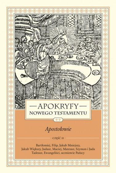 Apokryfy Nowego Testamentu. Apostołowie. Tom II, część 2