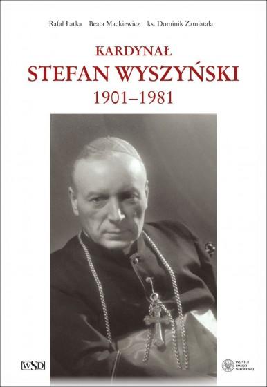 Kardynał Stefan Wyszyński 1901–1981