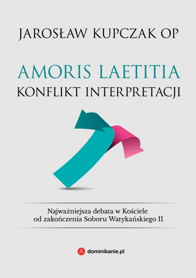 Amoris laetitia. Konflikt interpretacji