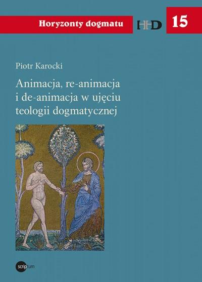 Animacja, re-animacja i de-animacja w ujęciu teologii dogmatycznej