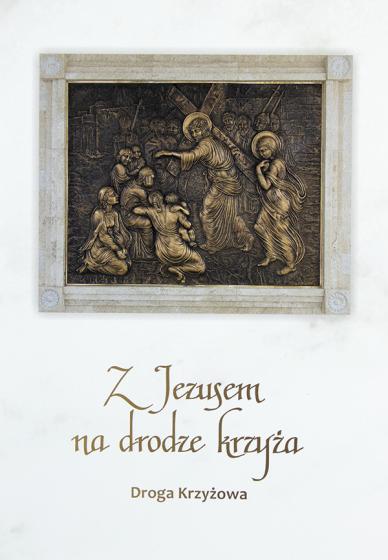 Z Jezusem na drodze krzyża Droga Krzyżowa