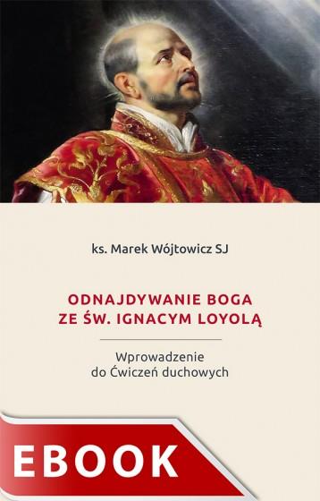 Odnajdywanie Boga ze św. Ignacym Loyolą