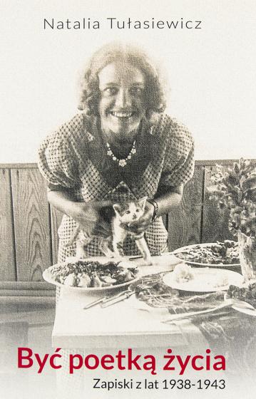 Być poetką życia Zapiski z lat 1938-1943