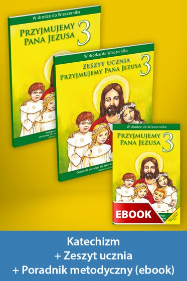 Przyjmujemy Pana Jezusa Pakiet z ebookiem dla katechetów do klasy 3 szkoły podstawowej