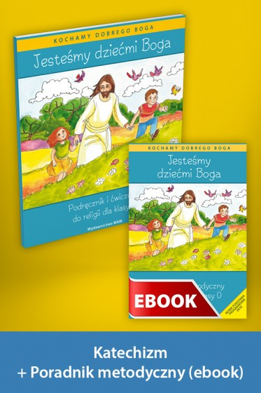 Jesteśmy dziećmi Boga Pakiet z ebookiem dla katechetów do klasy 0