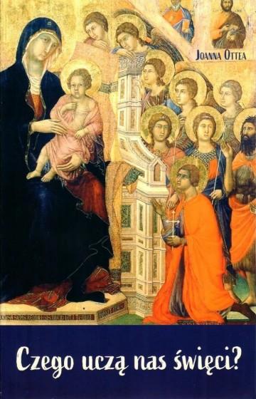 Czego uczą nas święci?