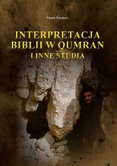 Interpretacja Biblii w Qumran i inne studia