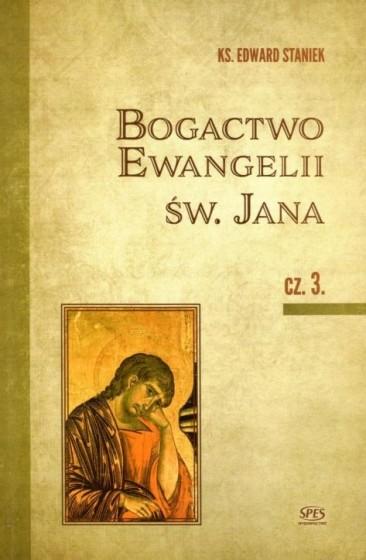 Bogactwo Ewangelii św. Jana cz. 3