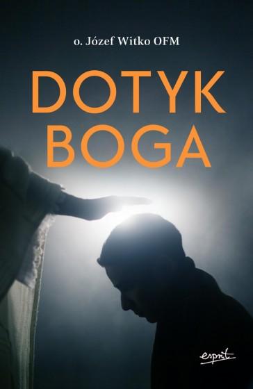 Dotyk Boga / Józef Witko OFM