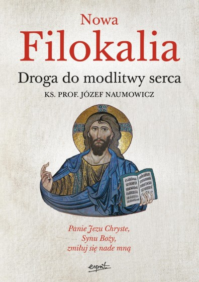Nowa Filokalia Droga do modlitwy serca