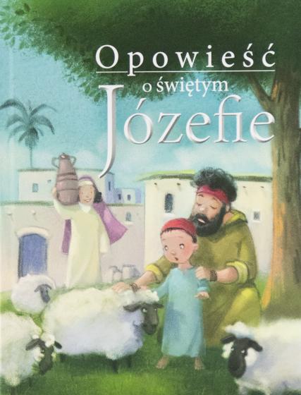 Opowieść o świętym Józefie