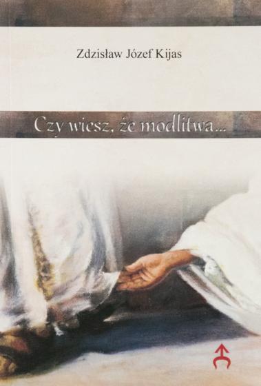 Czy wiesz, że modlitwa..