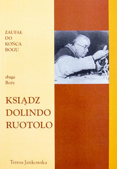 Sługa Boży ksiądz Dolindo Ruotolo Zaufał do końca Bogu