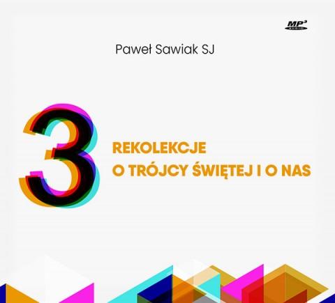 3 rekolekcje o Trójcy Świętej i o nas